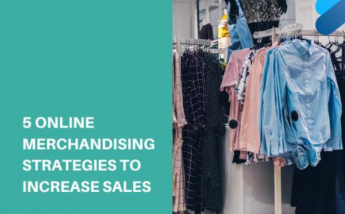 Online merchandising strategies to increase sales
