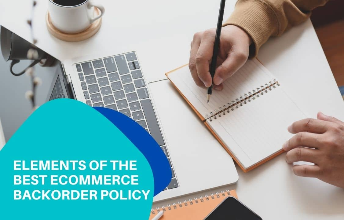 Elements of the best eCommerce backorder policy
