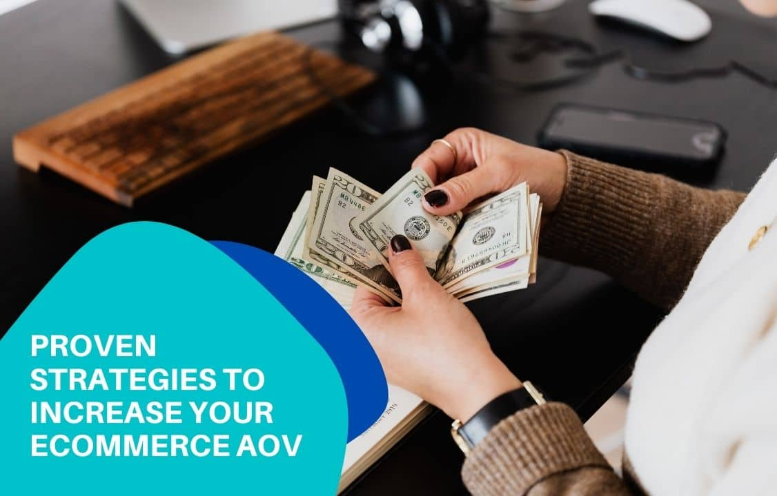 Proven strategies to increase your eCommerce AOV