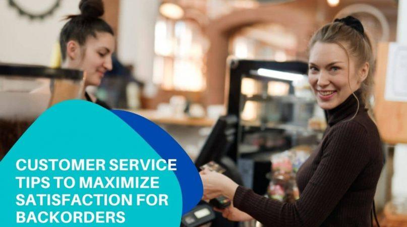 Customer service tips for backorders