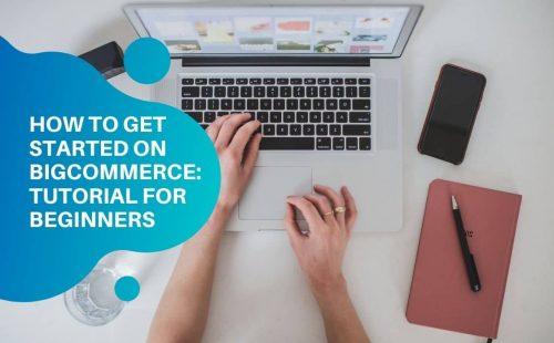 bigcommerce tutorial for beginners