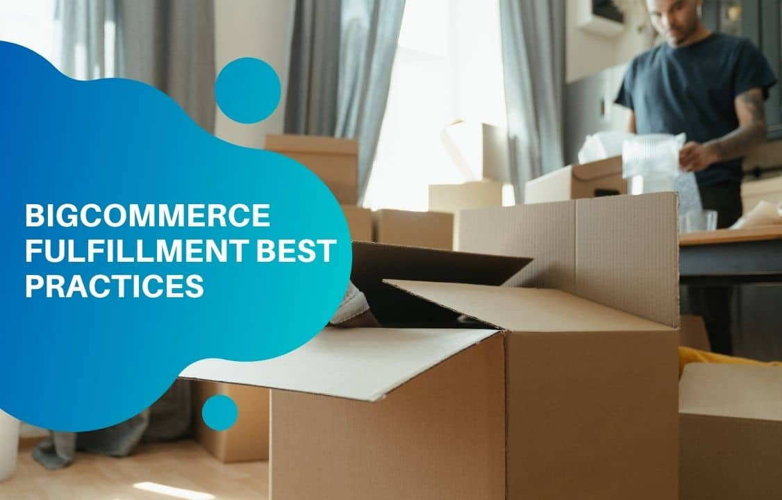 Bigcommerce fulfillment best practices