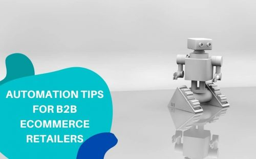 Automation Tips For B2B Ecommerce Retailers