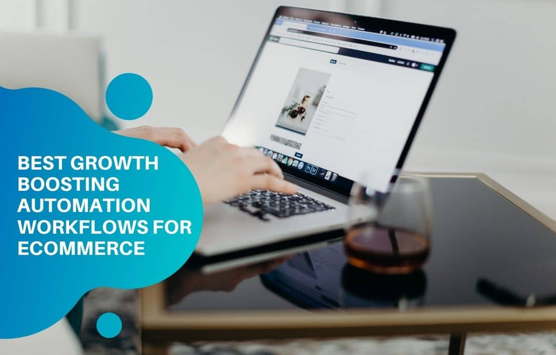 Best Growth Boosting Automation Workflows for Ecommerce