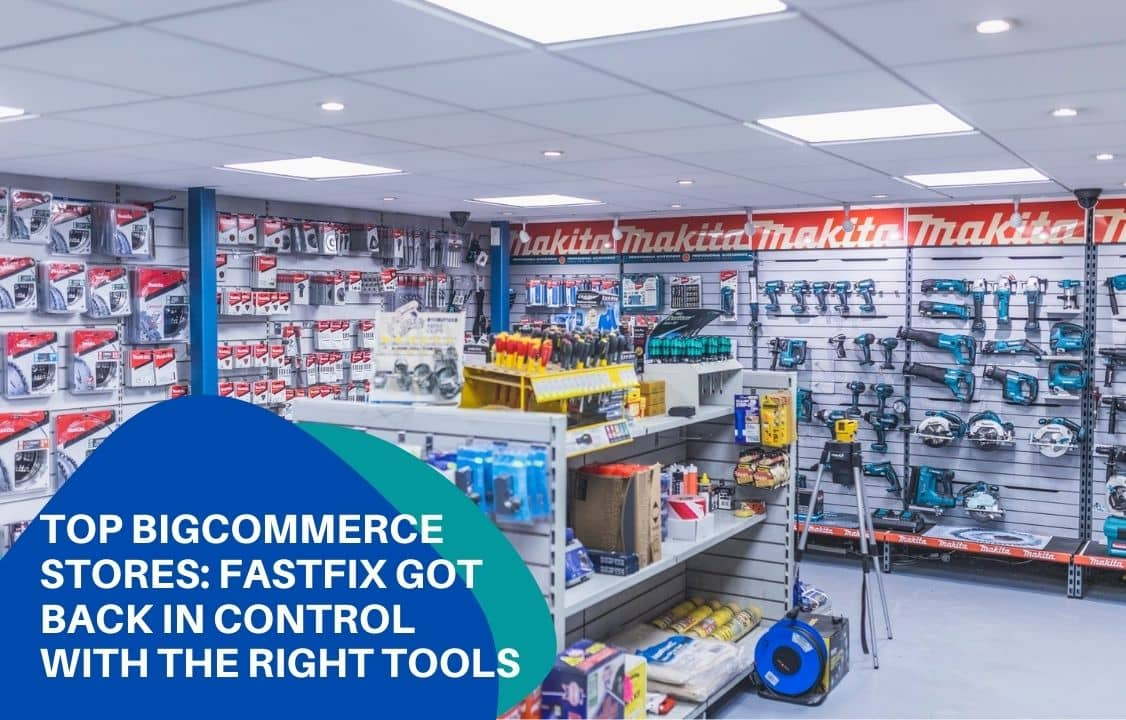 Top BigCommerce stores Fastfix