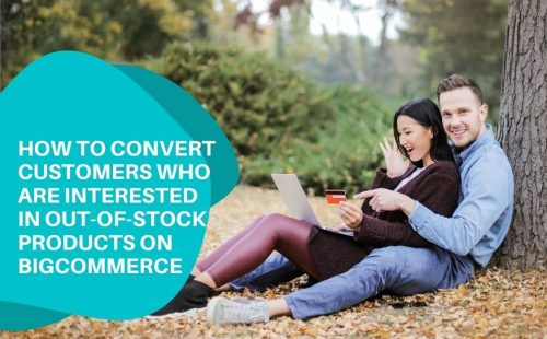 bigcommerce out of stock convert