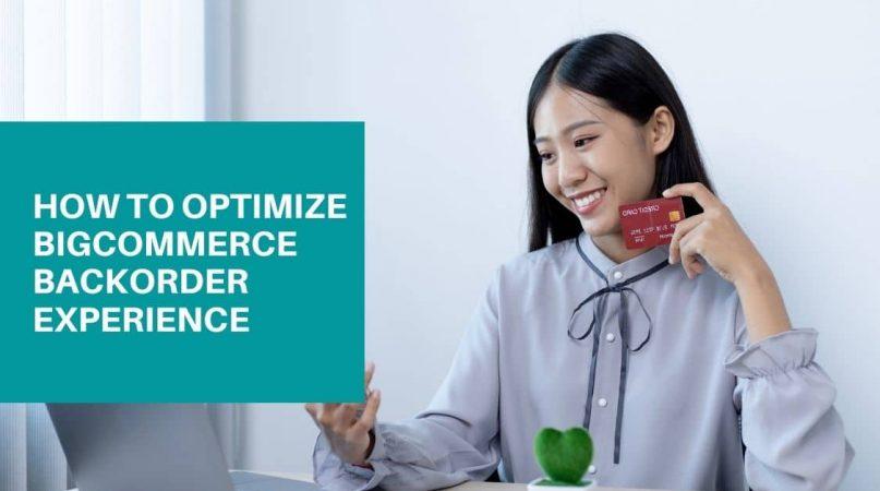 optimize BigCommerce backorder