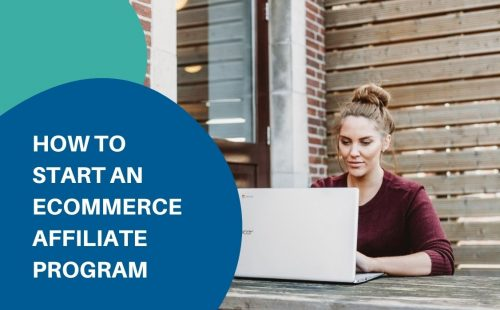 How to start an eCommerce affiliate program