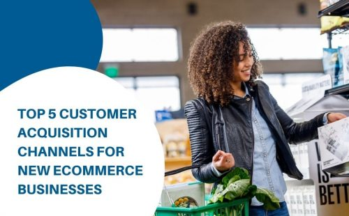 customer acquisition channels for new eCommerce business