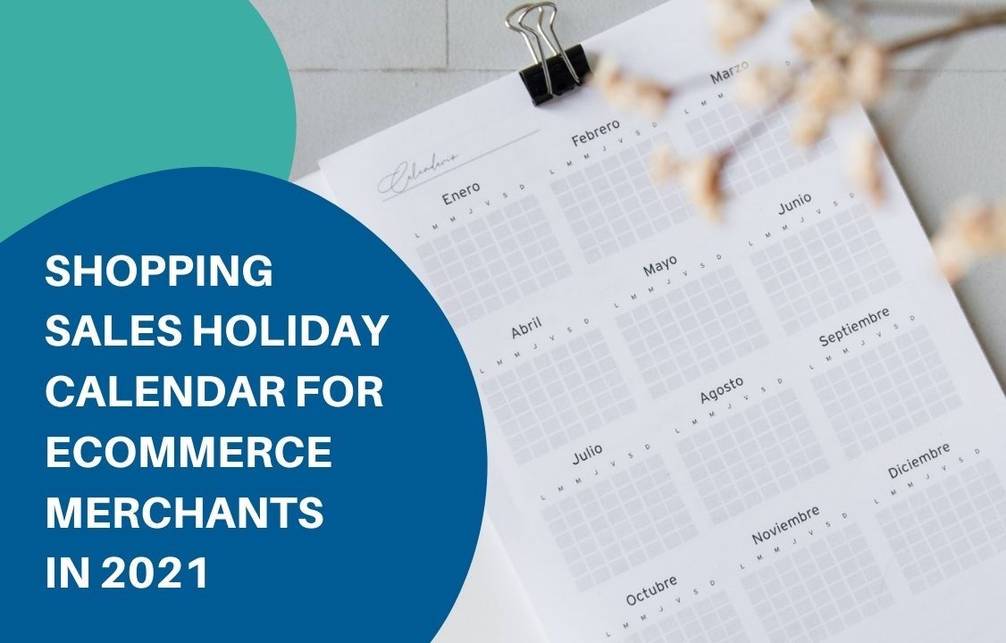 Shopping sales holiday calendar for eCommerce merchants in 2021