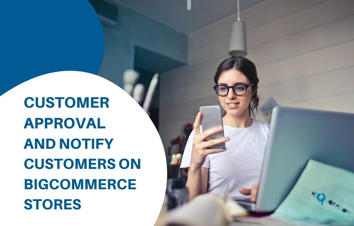 customer approval and notify customer on BigCommerce store