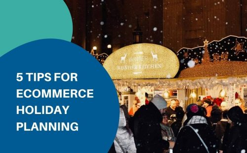 tips for ecommerce holiday planning