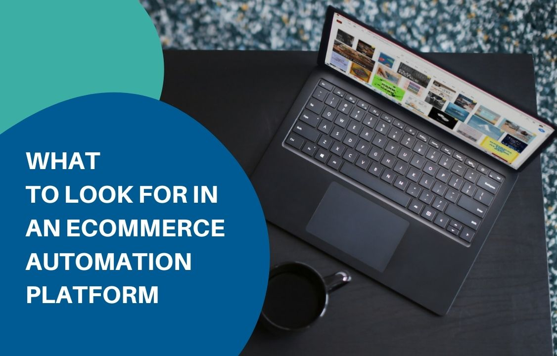 What to look for in an eCommerce automation platform