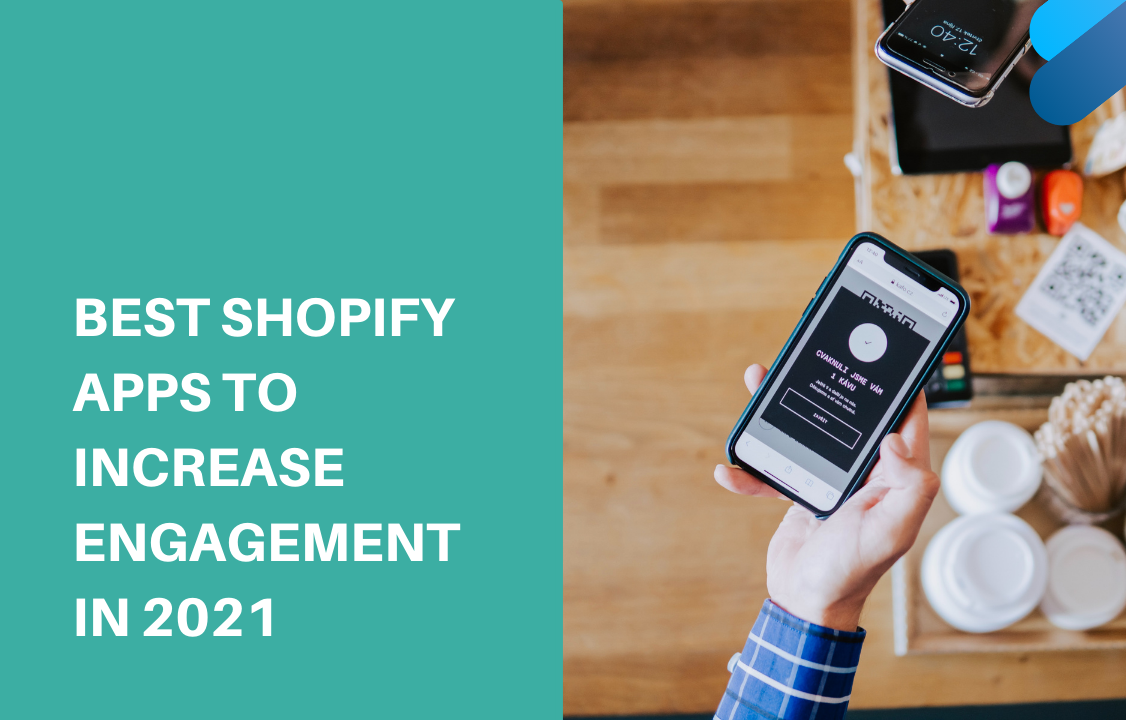 best shopify apps to increase enaggement 2021