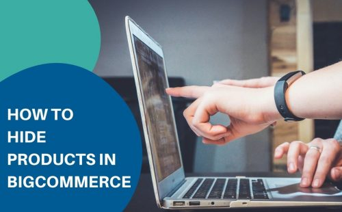 person using laptop to hide products in bigcommerce