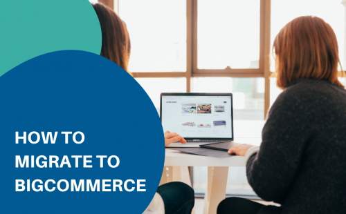 two women looking at the laptop to migrate their store to BigCommerce