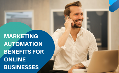marketing automation benefits for online businesses