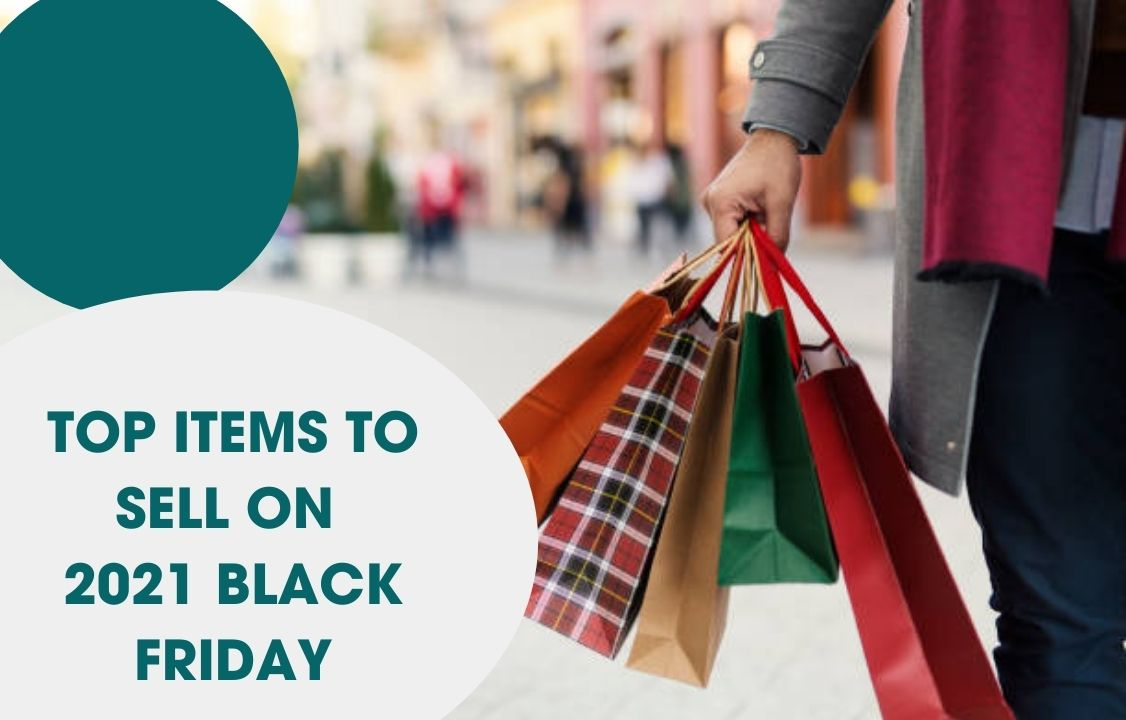 Top items to sell on 2021 Black Friday